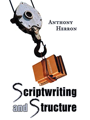 Scriptwriting and Structure: Anthony Herron