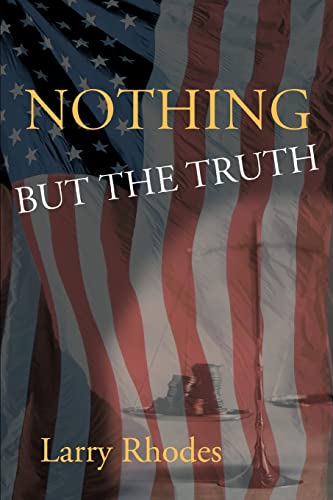 Nothing But The Truth: Larry Rhodes