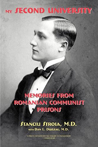 9780595346394: My Second University: Memories from Romanian Communist Prisons
