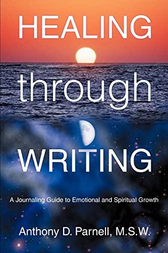 9780595346424: Healing through Writing: A Journaling Guide to Emotional and Spiritual Growth