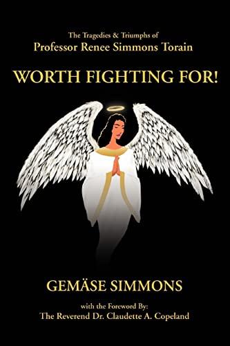 9780595346615: Worth Fighting For!: The Tragedies & Triumphs of Professor Renee Simmons Torain