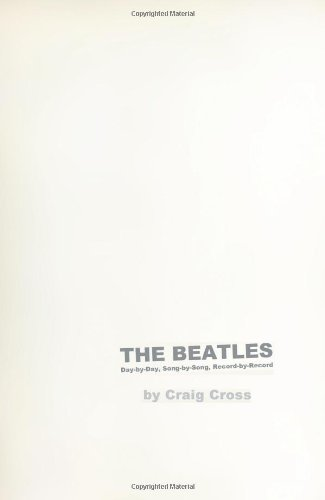 9780595346639: The Beatles: Day-by-day, Song-by-song, Record-by-record