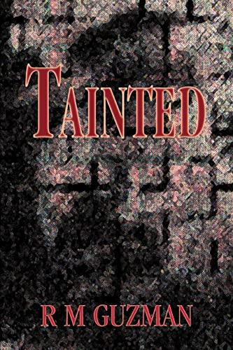 Tainted: R Guzman