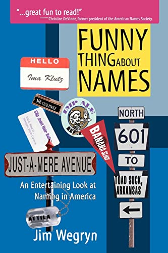 9780595346820: Funny Thing About Names: An Entertaining Look at Naming in America
