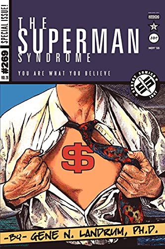 9780595346974: The Superman Syndrome--The Magic of Myth in The Pursuit of Power: The Positive Mental Moxie of Myth for Personal Growth