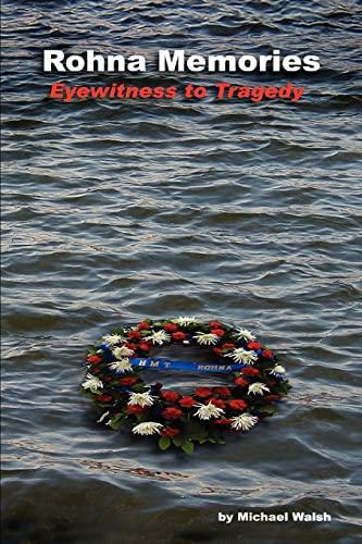 9780595347254: Rohna Memories: Eyewitness to Tragedy
