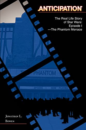 9780595347322: Anticipation: The Real Life Story of Star Wars: Episode I-The Phantom Menace