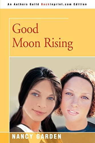 9780595347674: Good Moon Rising