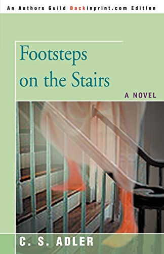 Footsteps on the Stairs A Novel: CS Adler