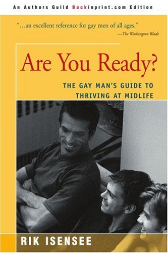 9780595348015: Are You Ready?: The Gay Man's Guide to Thriving at Midlife