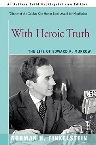 9780595348060: With Heroic Truth: The Life of Edward R. Murrow