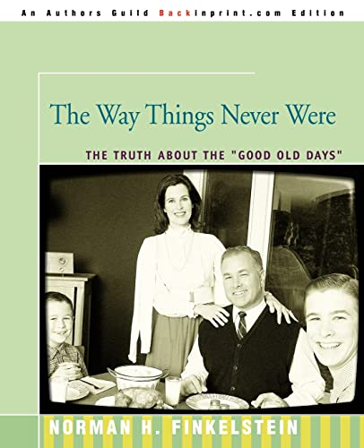 9780595348084: The Way Things Never Were: The Truth About the