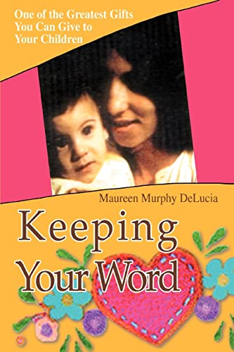 9780595348237: Keeping Your Word: One of the Greatest Gifts You Can Give to Your Children