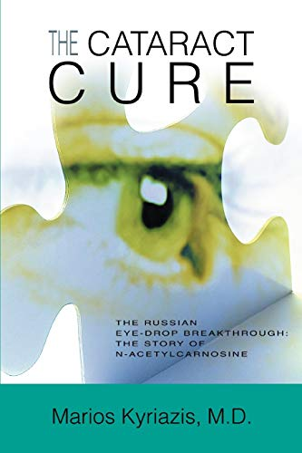 9780595348312: The Cataract Cure: The Russian eye-drop breakthrough: The story of N-acetylcarnosine