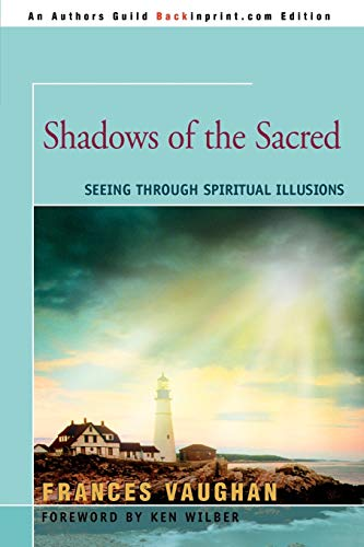 9780595348350: Shadows of the Sacred: Seeing Through Spiritual Illusions