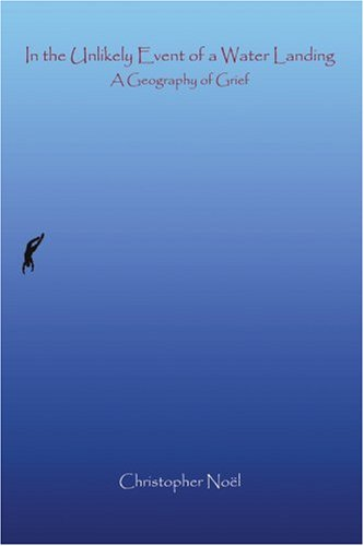 9780595348534: In the Unlikely Event of a Water Landing: A Geography of Grief