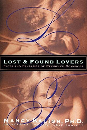 9780595348558: Lost and Found Lovers: Facts and Fantasies of Rekindled Romances