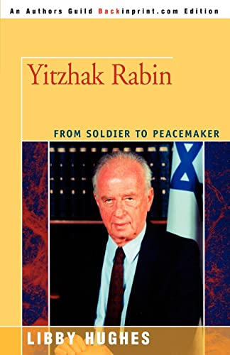 9780595348565: Yitzhak Rabin: From Soldier to Peacemaker
