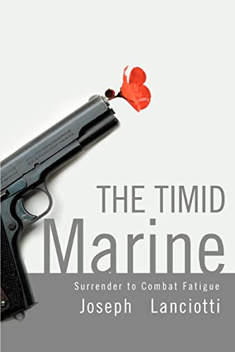 9780595348664: The Timid Marine: Surrender to Combat Fatigue