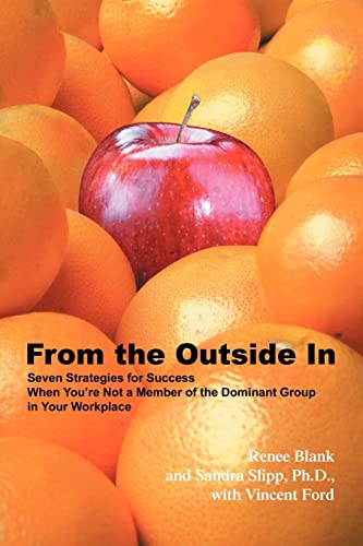 9780595349173: From the Outside In: Seven Strategies for Success When You're Not a Member of the Dominant Group in Your Workplace