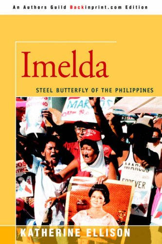 9780595349227: Imelda: Steel Butterfly of the Philippines
