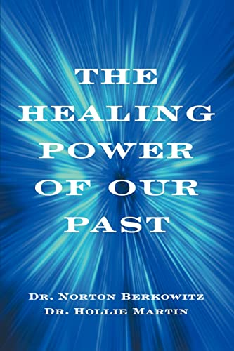 9780595349241: The Healing Power Of Our Past