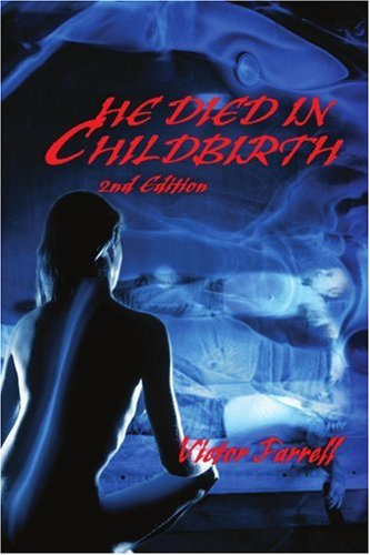 9780595349388: He Died In Childbirth: 2nd Edition