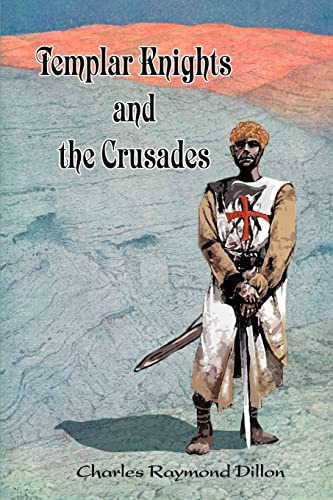 9780595349463: Templar Knights and the Crusades
