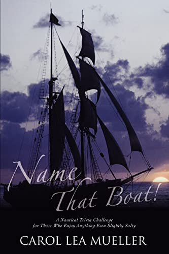 9780595349623: Name That Boat!: A Nautical Trivia Challenge for Those Who Enjoy Anything Even Slightly Salty