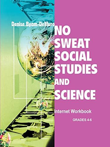 No Sweat Social Studies and Science Internet Workbook: Denise Byam-DeMuro