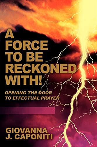 9780595349975: A Force to Be Reckoned With!: Opening the Door to Effectual Prayer
