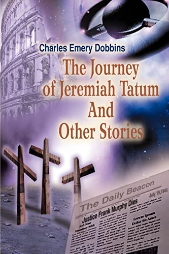 9780595350261: The Journey of Jeremiah Tatum And Other Stories
