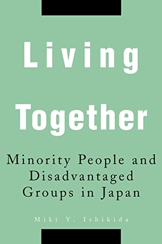 Living Together: Minority People and Disadvantaged Groups in Japan: Miki Ishikida