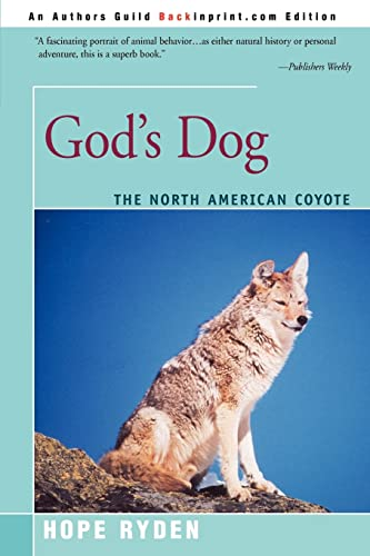 God's Dog: A Celebration of the North American Coyote: Ryden, Hope