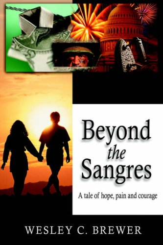 9780595350681: Beyond the Sangres: A tale of hope, pain, and courage