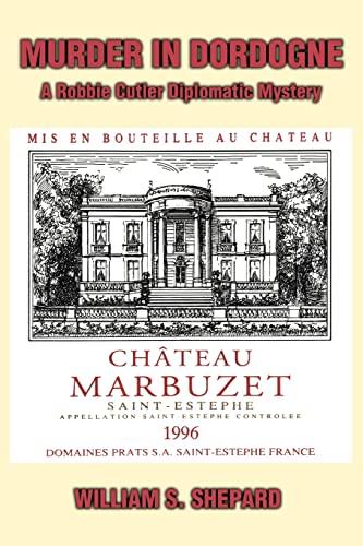 9780595350810: Murder In Dordogne: A Robbie Cutler Diplomatic Mystery
