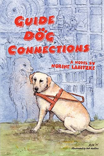 9780595350926: Guide Dog Connections