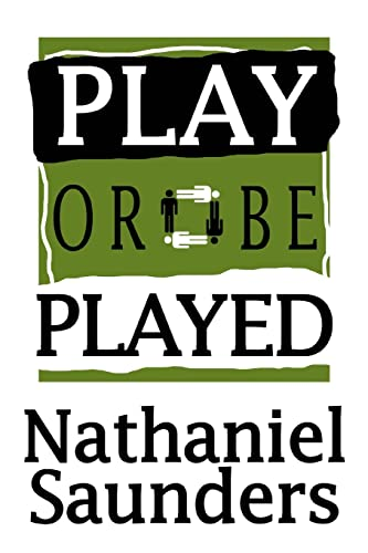 Play or be Played: Nathaniel Saunders