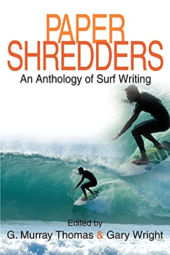 9780595351312: Paper Shredders: An Anthology of Surf Writing
