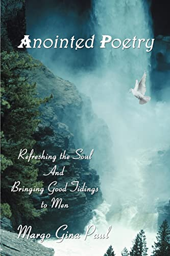 9780595351503: Anointed Poetry: Refreshing the Soul And Bringing Good Tidings to Men