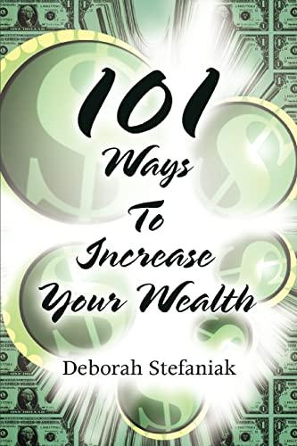 101 Ways To Increase Your Wealth: Deborah Stefaniak