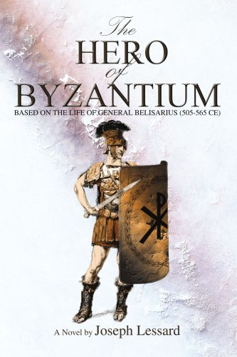 9780595354078: The Hero of Byzantium: Based on the Life of General Belisarius (505-565 CE)
