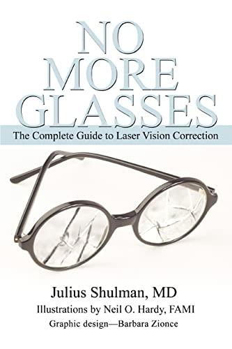 No More Glasses: The Complete Guide to: Julius Shulman