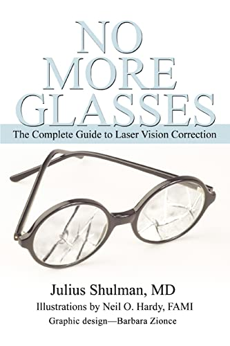 9780595354214: No More Glasses: The Complete Guide to Laser Vision Correction