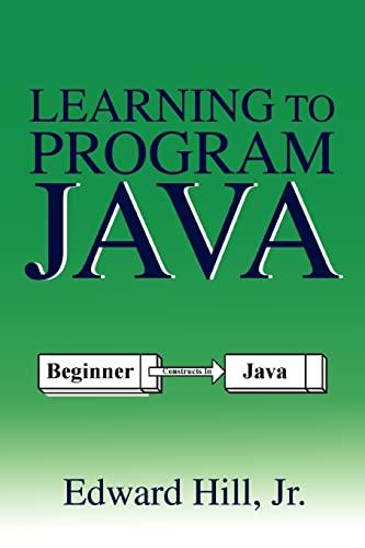 Learning to Program Java: Edward Hill