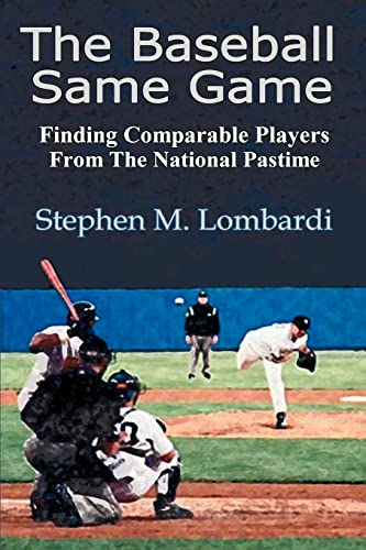 9780595354573: The Baseball Same Game: Finding Comparable Players From The National Pastime