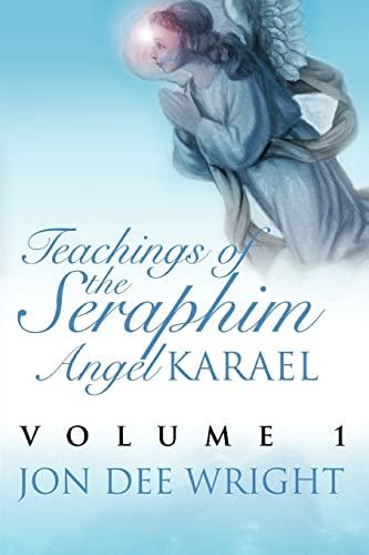 9780595354726: Teachings of the Seraphim Angel KARAEL: Volume 1