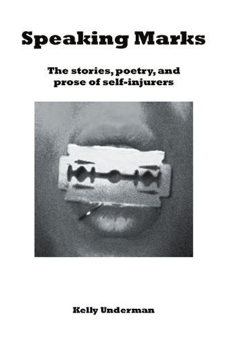9780595354863: Speaking Marks: The stories, poetry, and prose of self-injurers