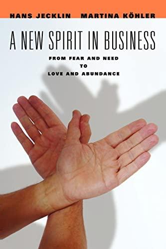 A New Spirit in Business: From Fear: Hans Jecklin