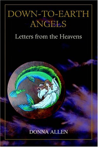 9780595355754: Down-to-Earth Angels: Letters from the Heavens